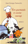 Vers gourmands et cuisine sauvage